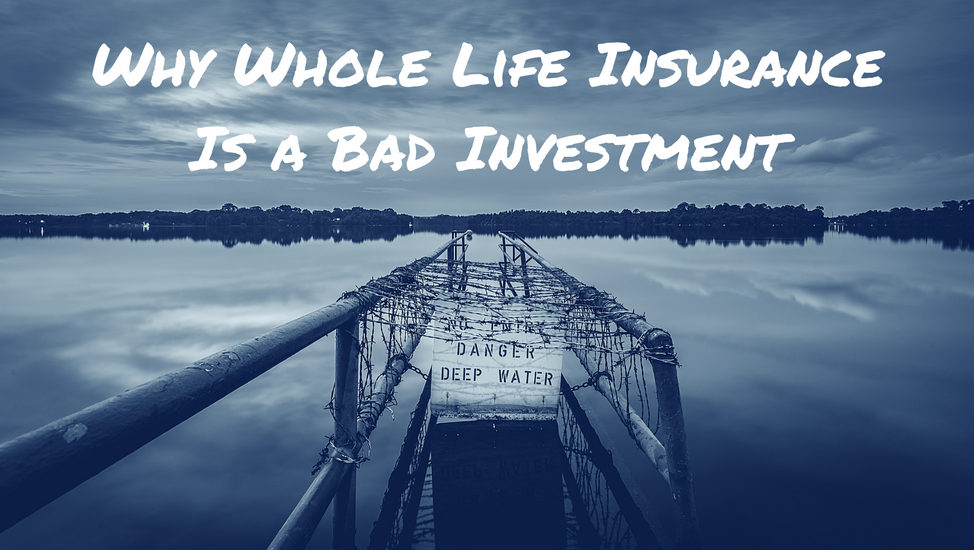 Why Whole Life Insurance Is A Bad Investment Mom And Dad Money