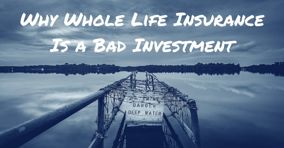 Why Whole Life Insurance Is A Bad Investment Mom And Dad Money Custom Life Insurance Whole Life Quotes