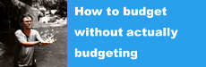 How to Budget Without Actually Sticking to a Budget