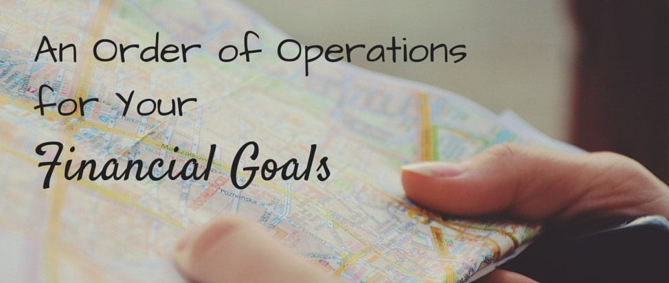 Setting Your Financial Goals A Basic Order of Operations – Thumbnail