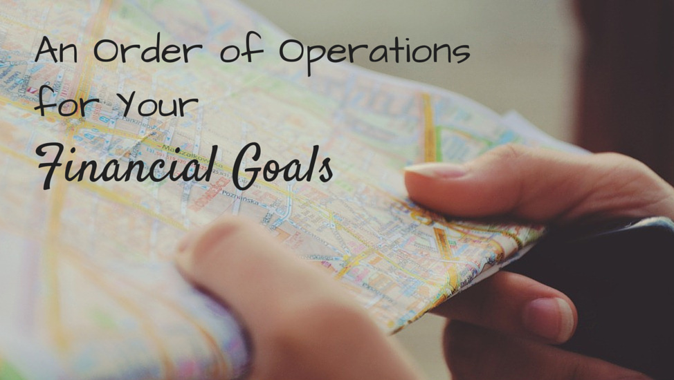 Setting Your Financial Goals A Basic Order of Operations