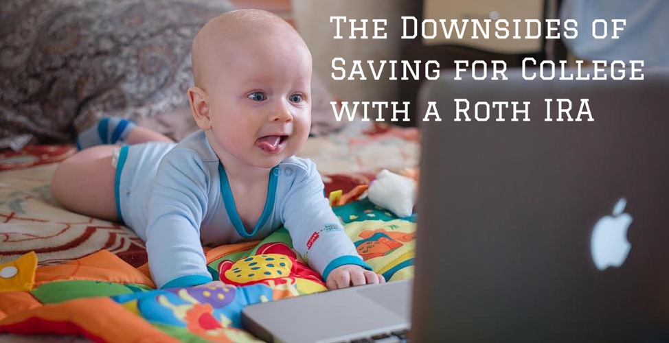 The Downsides of Saving for College with a Roth IRA