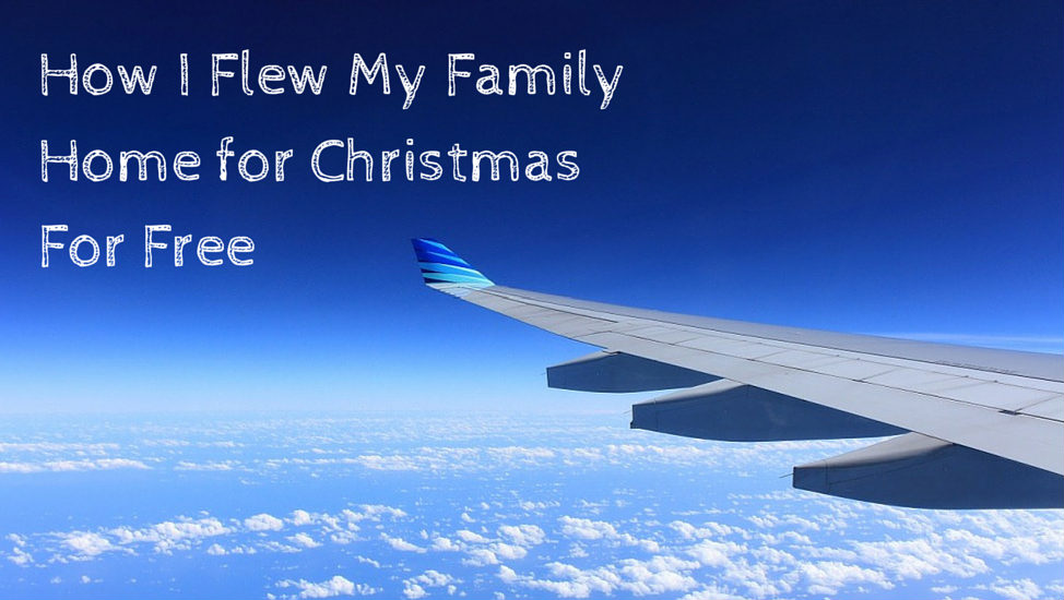 How I Flew My Family Home for Christmas for Free