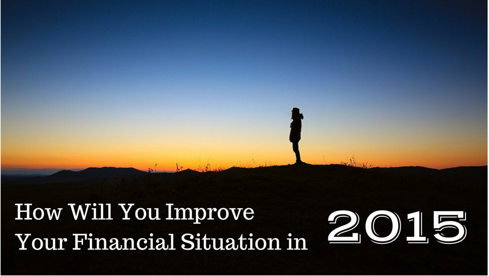 How Will You Improve Your Financial Situation in 2015