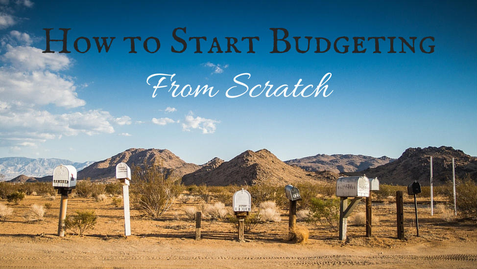 How to Start Budgeting From Scratch