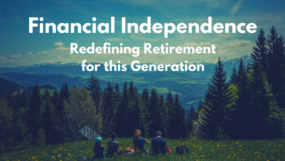 Financial Independence Redefining Retirement