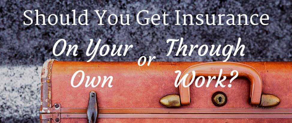 Should You Get Insurance on Your Own or Through Work – Thumbnail