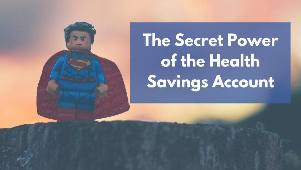 The Secret Power of the Health Savings Account