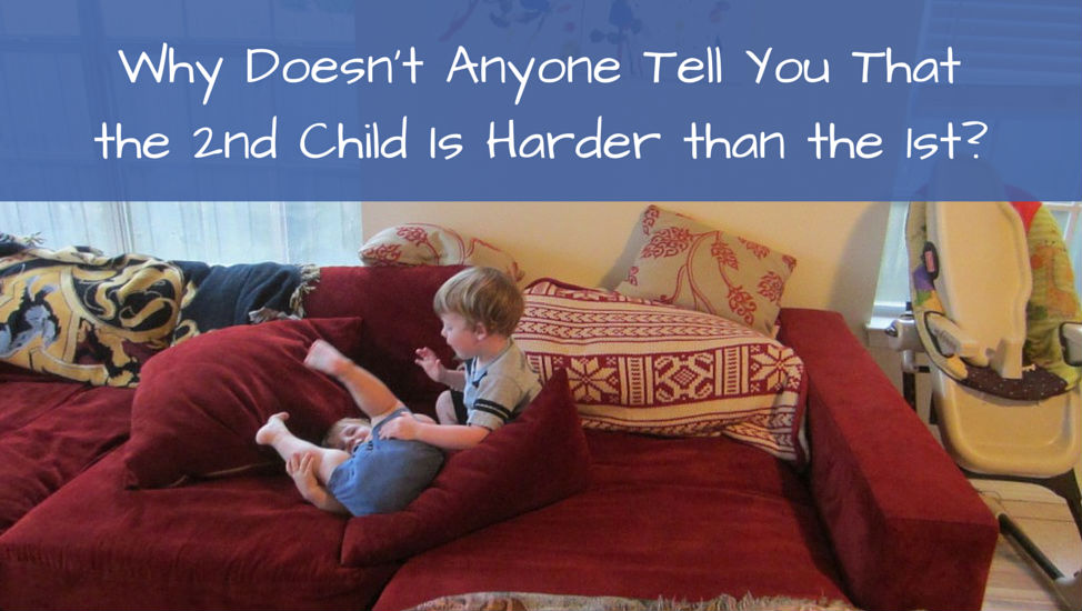 Why Doesn't Anyone Tell You That the 2nd Child Is Harder than the 1st?