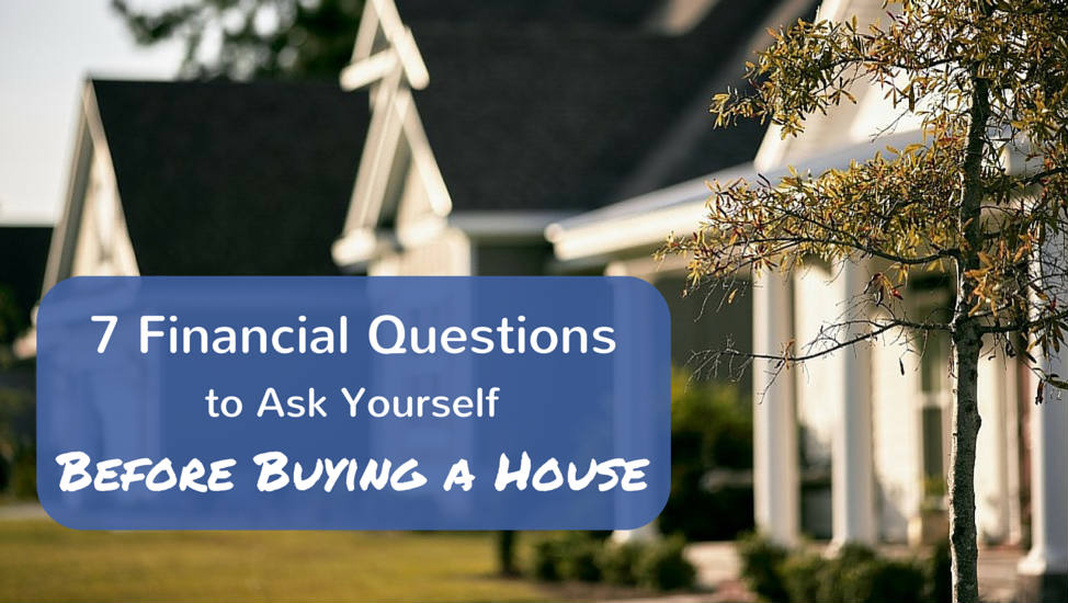 7 financial questions to ask yourself before buying a house for What to do before buying a home