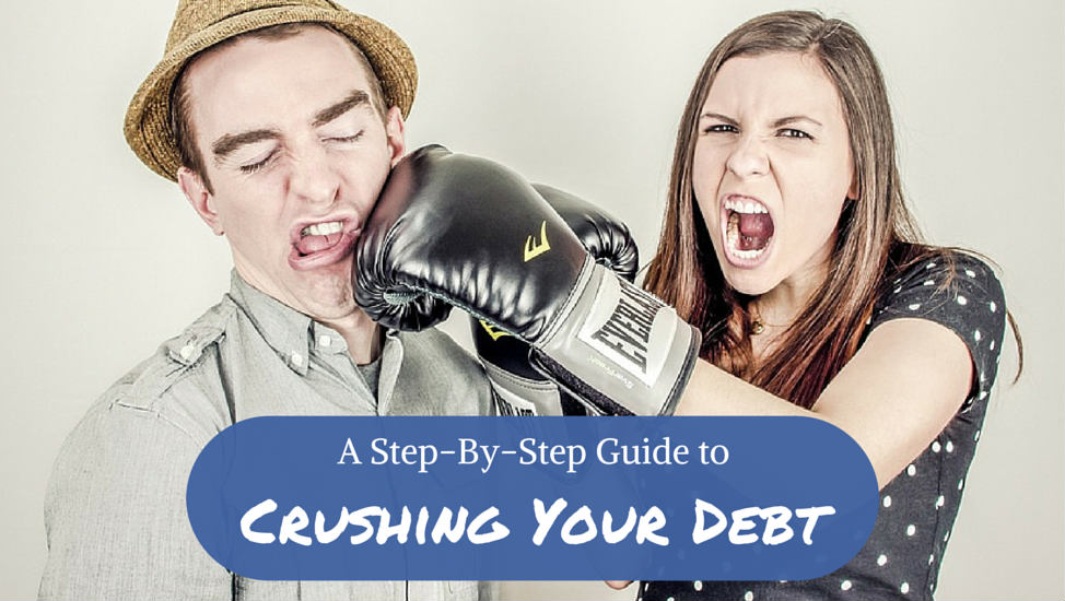 A Step-By-Step Guide to Crushing Your Debt