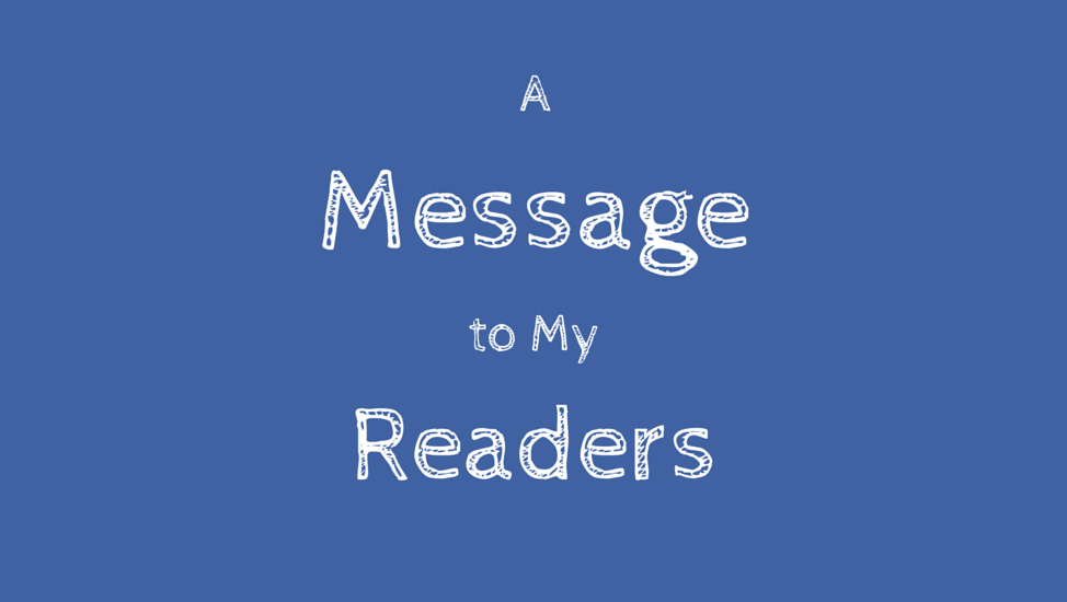 A Message to my Readers