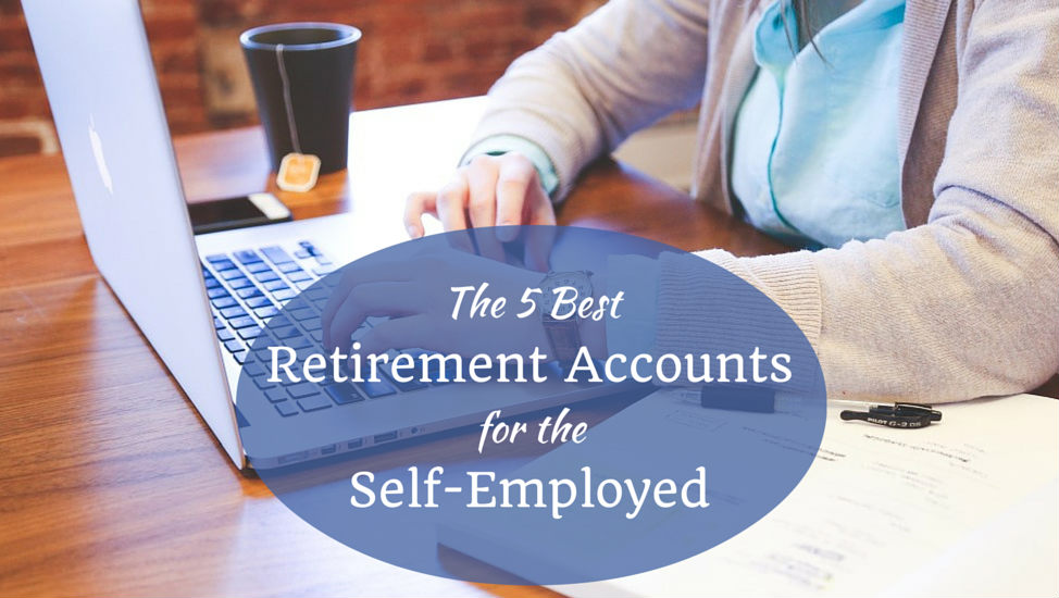 The 5 Best Retirement Accounts for the Self-Employed