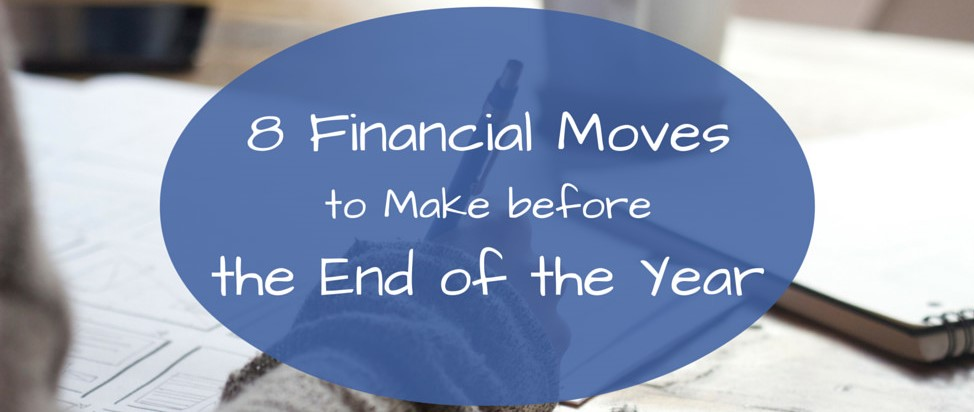 8 Financial Moves to Make before the End of the Year – Thumbnail