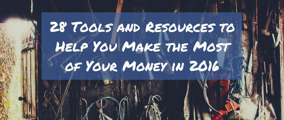 28 Tools and Resources to Help You Make the Most of Your Money in 2016 – Thumbnail