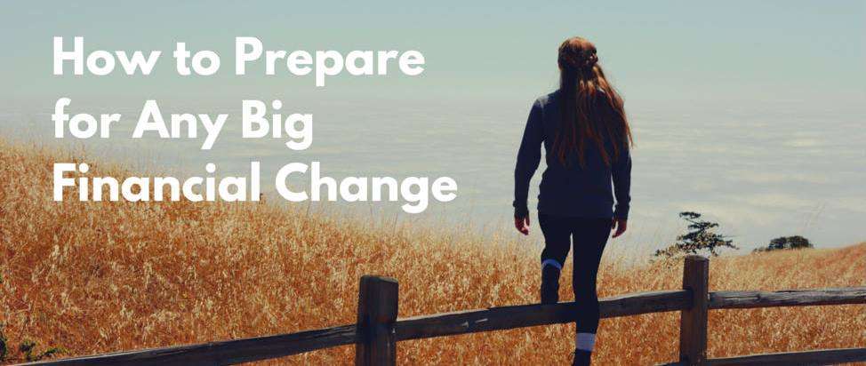 How to Prepare for Any Big Financial Change – Thumbnail