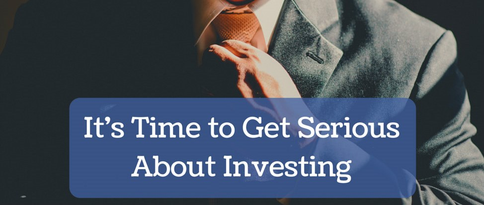 It's Time to Get Serious About Investing – Thumbnail
