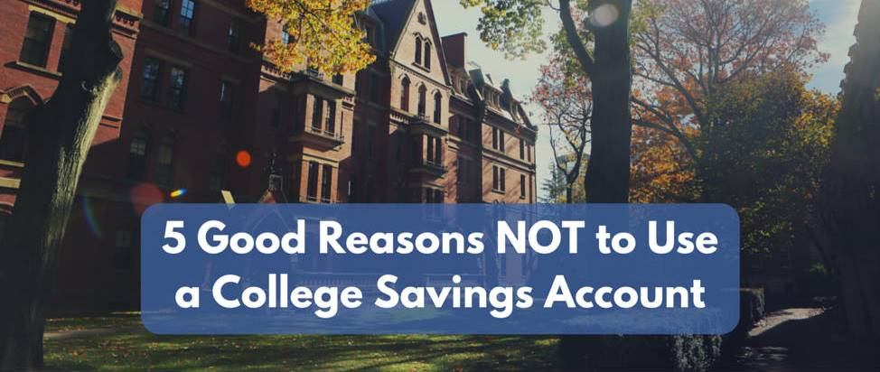 5 Good Reasons NOT to Use a College Savings Account – Thumbnail