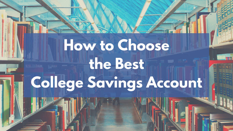 How to Choose the Best College Savings Account