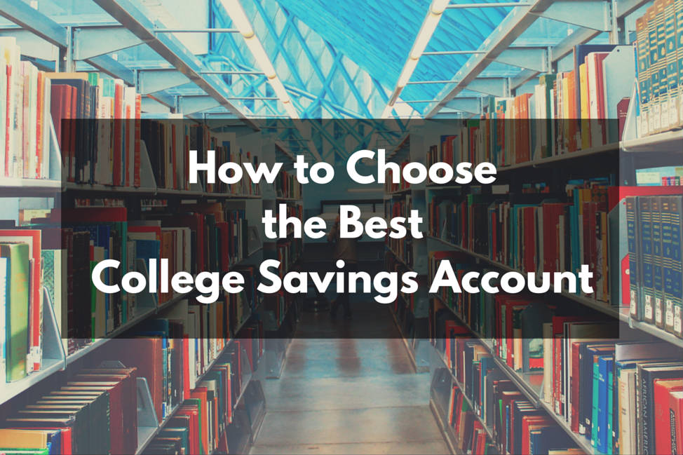 How to Choose the Best College Savings Account - Big