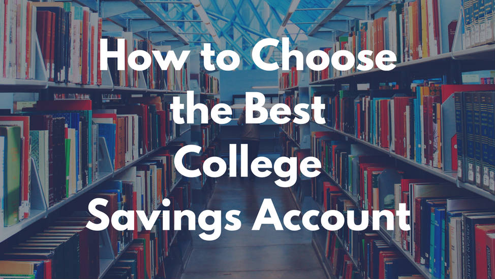How to Choose the Best College Savings Account - In Post