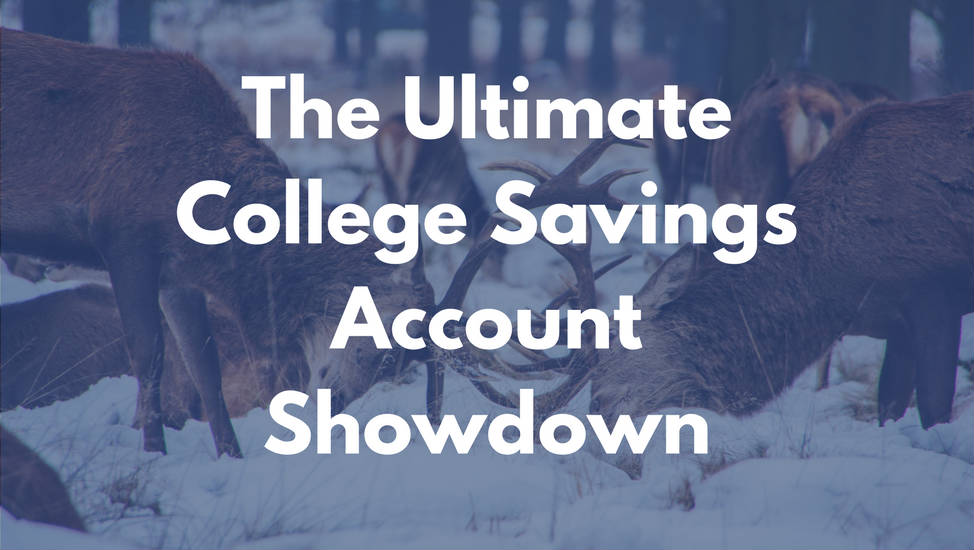 The Ultimate College Savings Account Showdown