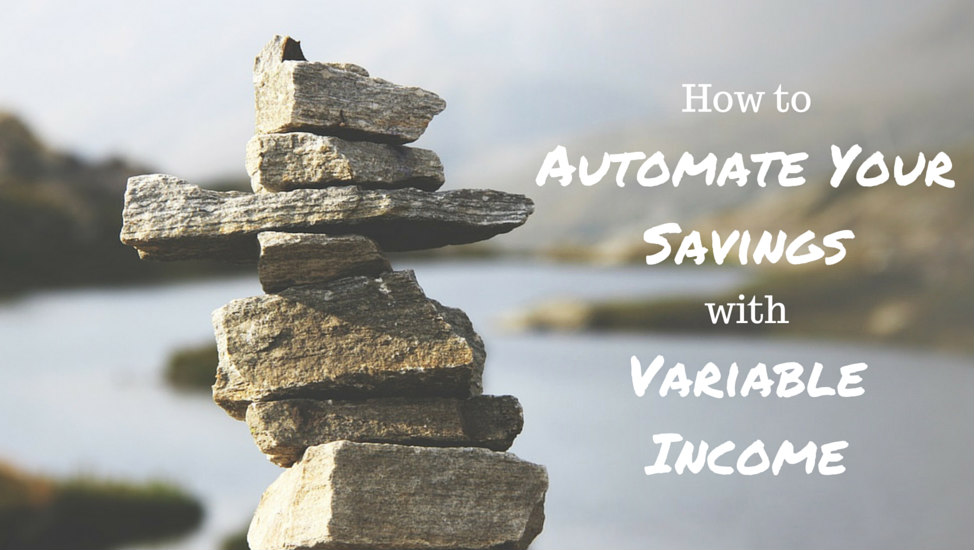 How to Automate Your Savings with Variable Income