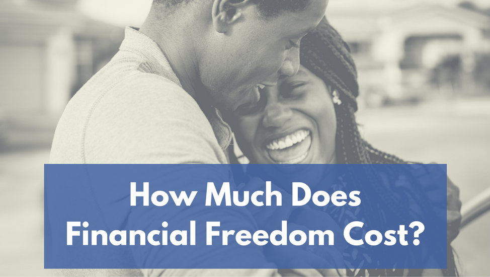 How Much Does Financial Freedom Cost