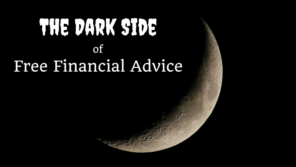 The Dark Side of Free Financial Advice