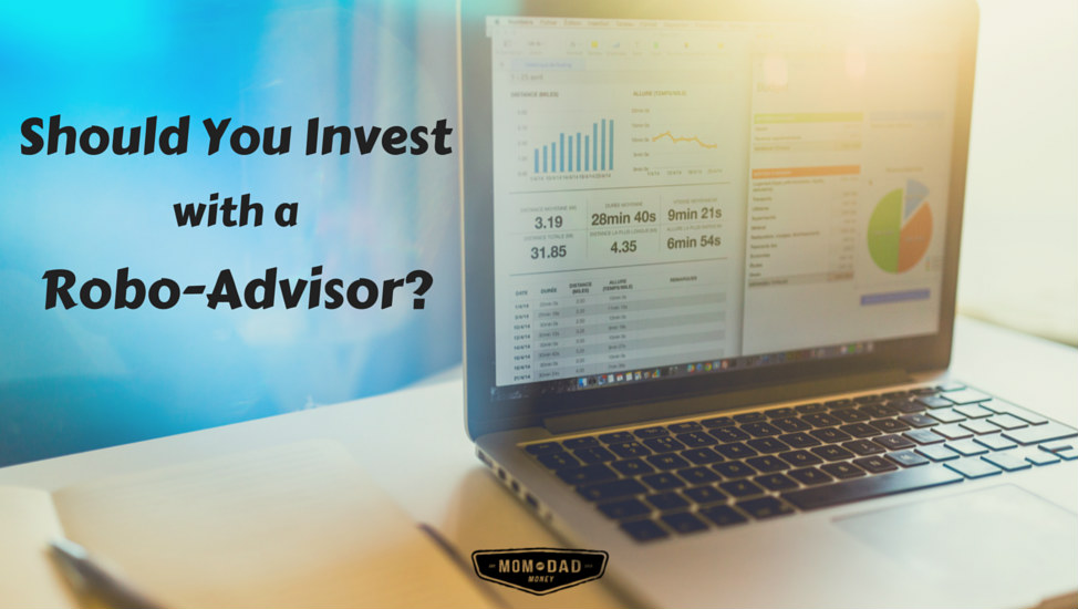 Should You Invest with a Robo-Advisor