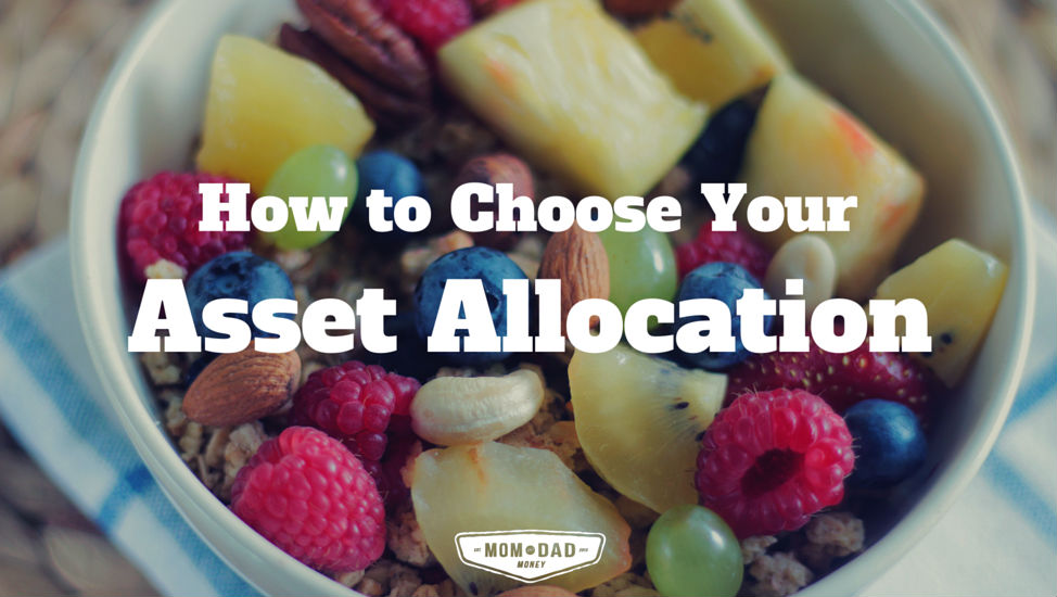 How to Choose Your Asset Allocation
