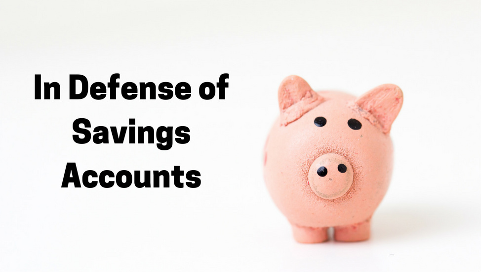In Defense of Savings Accounts