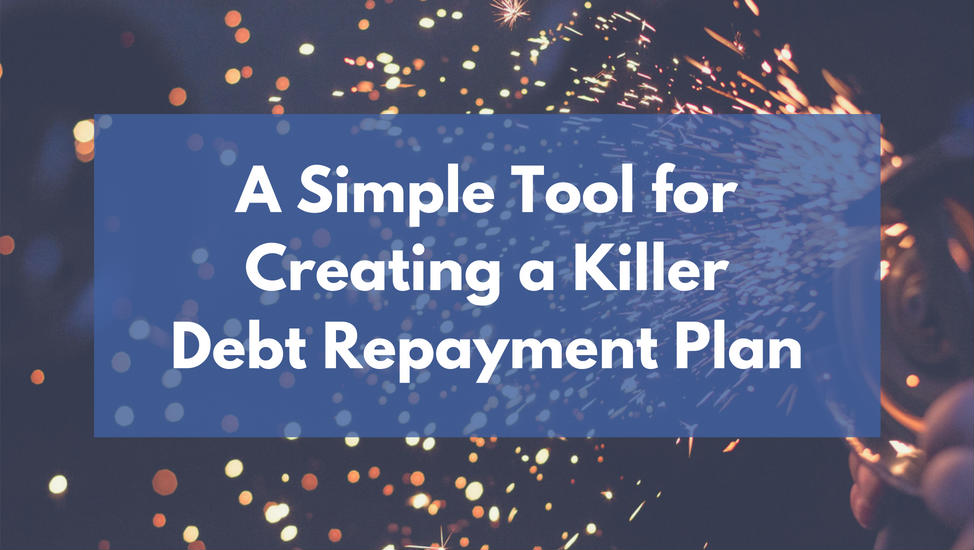 A Simple Tool for Creating a Killer Debt Repayment Plan