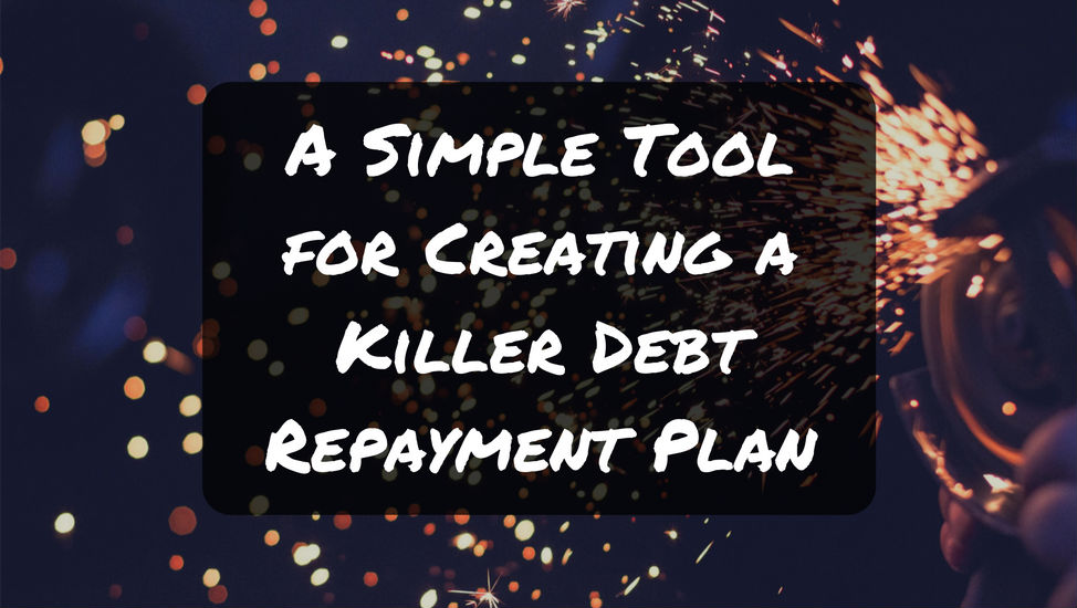 a-simple-tool-for-creating-a-killer-debt-repayment-plan