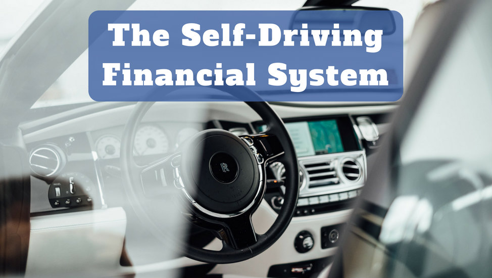 the-self-driving-financial-system