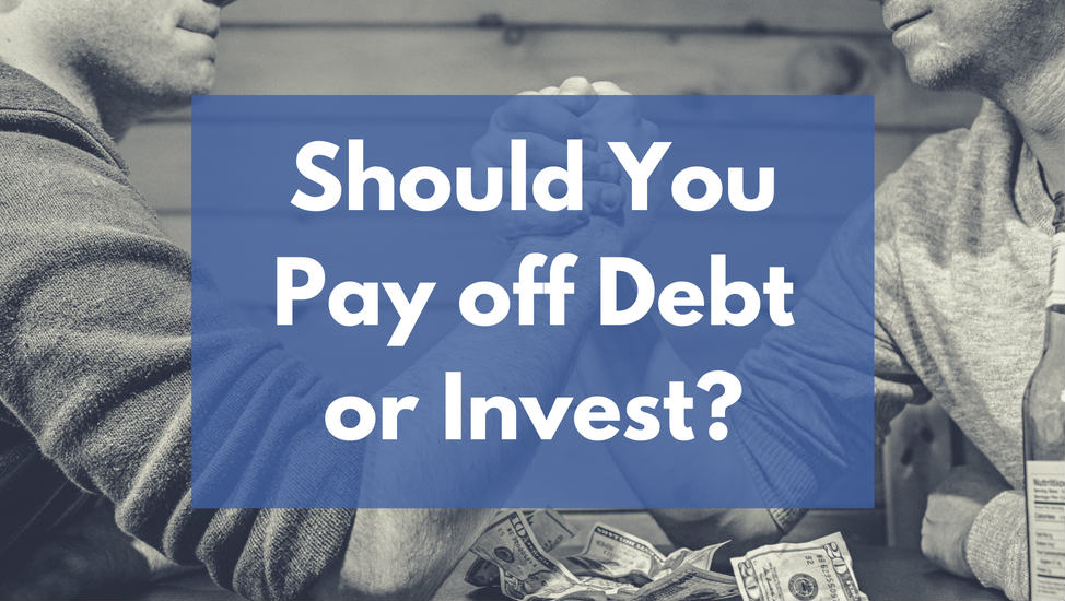 Should You Pay off Debt or Invest?