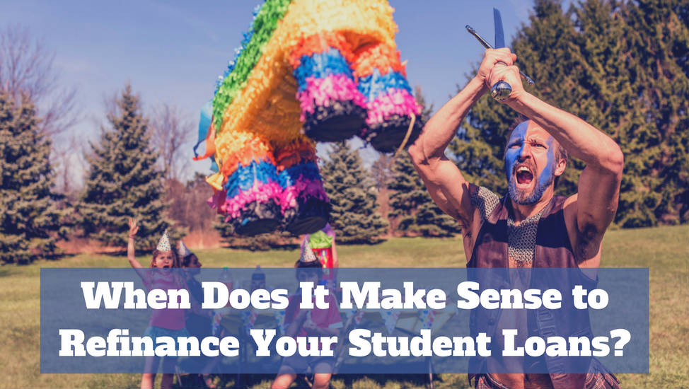 When Does It Make Sense to Refinance Your Student Loans?