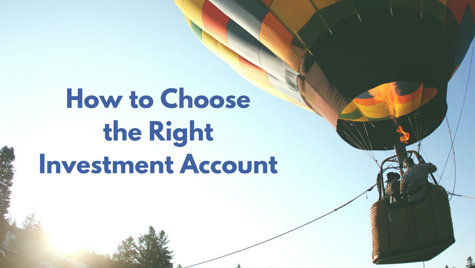 How to Choose the Right Investment Account