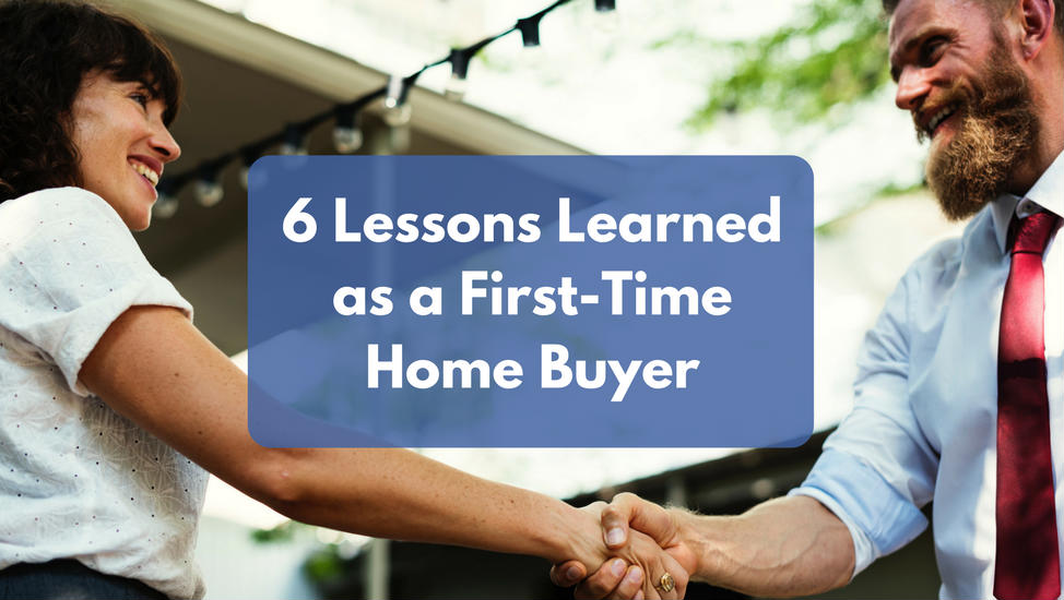Lessons Learned as a First-Time Home Buyer