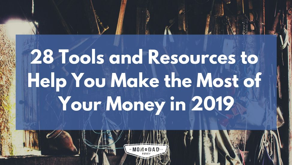 28 Tools and Resources to Help You Make the Most of Your Money in 2019