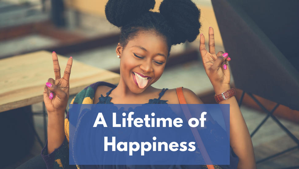 A Lifetime of Happiness