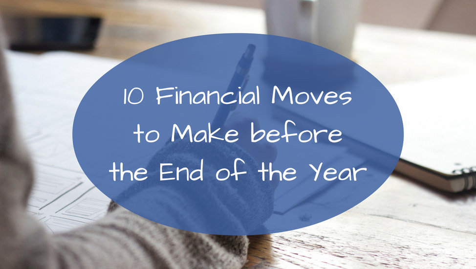 10 Financial Moves to Make before the End of the Year