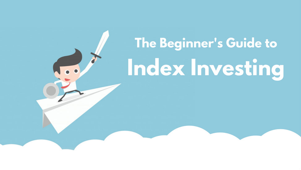 The Beginner's Guide to Index Investing